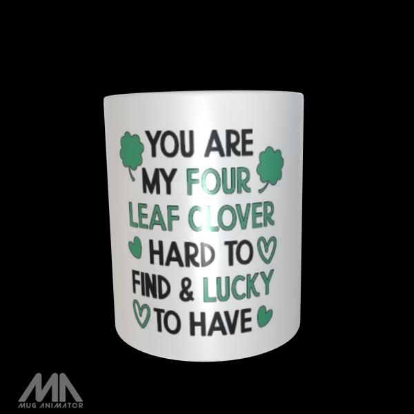 """Tasse bedruckt """"You are my Four Leaf Clover"""""""