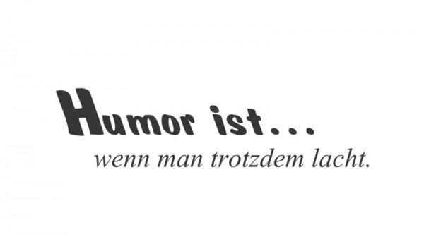 Wandtattoo Humor ist...