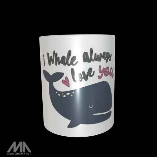 "Tasse bedruckt ""I Whale always love you"""